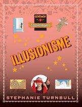 Geheimen van de Goochelkunst - Illusionisme