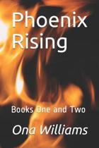 Phoenix Rising: Books One and Two