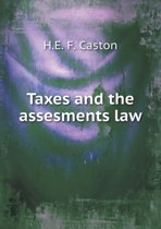 Taxes and the Assesments Law