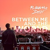 M1 - Between Me And The World