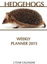 Hedgehogs Weekly Planner 2015