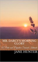 Mr. Darcy's Morning Glory: A Pride and Prejudice Sensual Intimate Novella