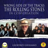Wrong Side of the Tracks The Rolling Stones - In Conversation