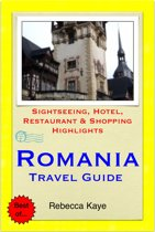 Romania, Eastern Europe Travel Guide - Sightseeing, Hotel, Restaurant & Shopping Highlights (Illustrated)