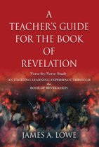 A TEACHER'S GUIDE FOR THE BOOK OF REVELATION: