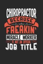 Chiropractor Because Freakin' Miracle Worker Is Not an Official Job Title