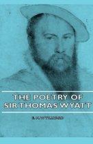 The Poetry Of Sir Thomas Wyatt