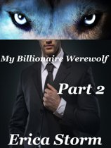 My Billionaire Werewolf (Part 2)