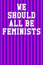 We Should All Be Feminists: Blank Recipe Page Notebook 6''x9'' 120 Pages