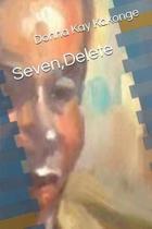 Seven, Delete