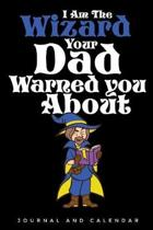 I Am the Wizard Your Dad Warned You about
