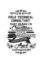 I'm A Field Technical Consultant That Means I'm Creative Cool Passionate Dedicated And Underappreciated