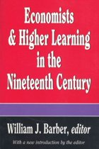 Economists and Higher Learning in the Nineteenth Century