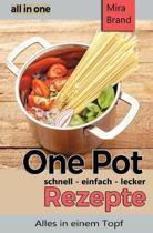 One Pot Rezepte - Schnell Einfach Lecker