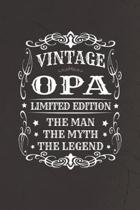 Vintage Opa Limited Edition The Man Myth The Legend: Family life Grandpa Dad Men love marriage friendship parenting wedding divorce Memory dating Jour