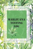 Marijuana Testing Log