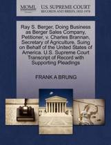 Ray S. Berger, Doing Business as Berger Sales Company, Petitioner, V. Charles Brannan, Secretary of Agriculture, Suing on Behalf of the United States of America. U.S. Supreme Court Transcript of Record with Supporting Pleadings