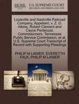Louisville and Nashville Railroad Company, Appellant, V. Z. D. Atkins, Robert Clement and Cayce Pentecost, Commissioners, Tennessee Public Service Commission, Et Al. U.S. Supreme Court Transcript of Record with Supporting Pleadings