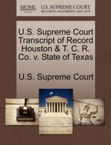 U.S. Supreme Court Transcript of Record Houston & T. C. R. Co. V. State of Texas