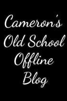 Cameron's Old School Offline Blog