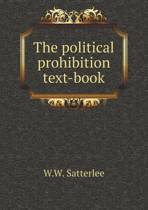 The Political Prohibition Text-Book