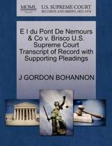 E I Du Pont de Nemours & Co V. Brisco U.S. Supreme Court Transcript of Record with Supporting Pleadings