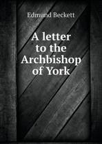A Letter to the Archbishop of York