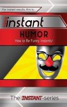 Instant Humor