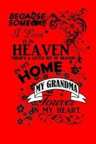 Because Someone I Love Is in Heaven There's a Little Bit of Heaven in My Home My Grandma Forever in My Heart