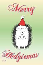 Merry Hedgiemas: Funny gag Christmas notebook for hedgehog lovers. Cute gift like the hedgehog sent it himself.