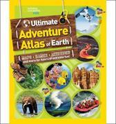 The Ultimate Adventure Atlas of Earth