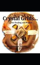 Crystal Grids... for Healing and Magick