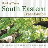 Book of Trees South Eastern Trees Edition Children's Forest and Tree Books