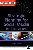 Strategic Planning for Social Media in Libraries