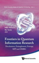 Frontiers In Quantum Information Research - Proceedings Of The Summer School On Decoherence, Entanglement & Entropy And Proceedings Of The Workshop On Mps & Dmrg