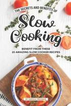 The Secrets and Benefits of Slow Cooking