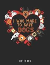 I Was Made To Save Dogs