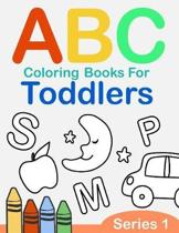 ABC Coloring Books for Toddlers Series 1: A to Z coloring sheets, JUMBO Alphabet coloring pages for Preschoolers, ABC Coloring Sheets for kids ages 2-