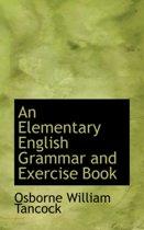 Boek cover An Elementary English Grammar and Exercise Book van Osborne William Tancock