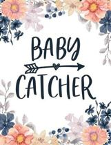 Baby Catcher: Midwife Quote Blank Lined Journal