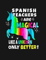 Spanish Teachers Are Magical Like a Unicorn Only Better