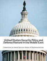United States Security Policy and Defense Posture in the Middle East