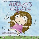 Adelyn's I Didn't Do It! Hiccum-ups Day