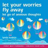Let Your Worries Fly Away
