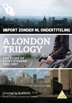 A London Trilogy: The Films of Saint Etienne 2003-2007