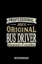 Professional Original Bus Driver Notebook of Passion and Vocation