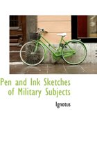Pen and Ink Sketches of Military Subjects
