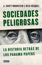 Sociedades peligrosas. La historia detrás de los Panama Papers