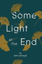Some Light at the End: An End-of-Life Guidebook for Patients and Their Caregivers