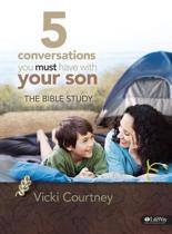 5 Conversations You Must Have with Your Son - Bible Study Book